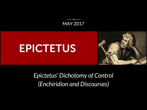 Epictetus on the Dichotomy of Control - ReasonIO Online Events in May 2017