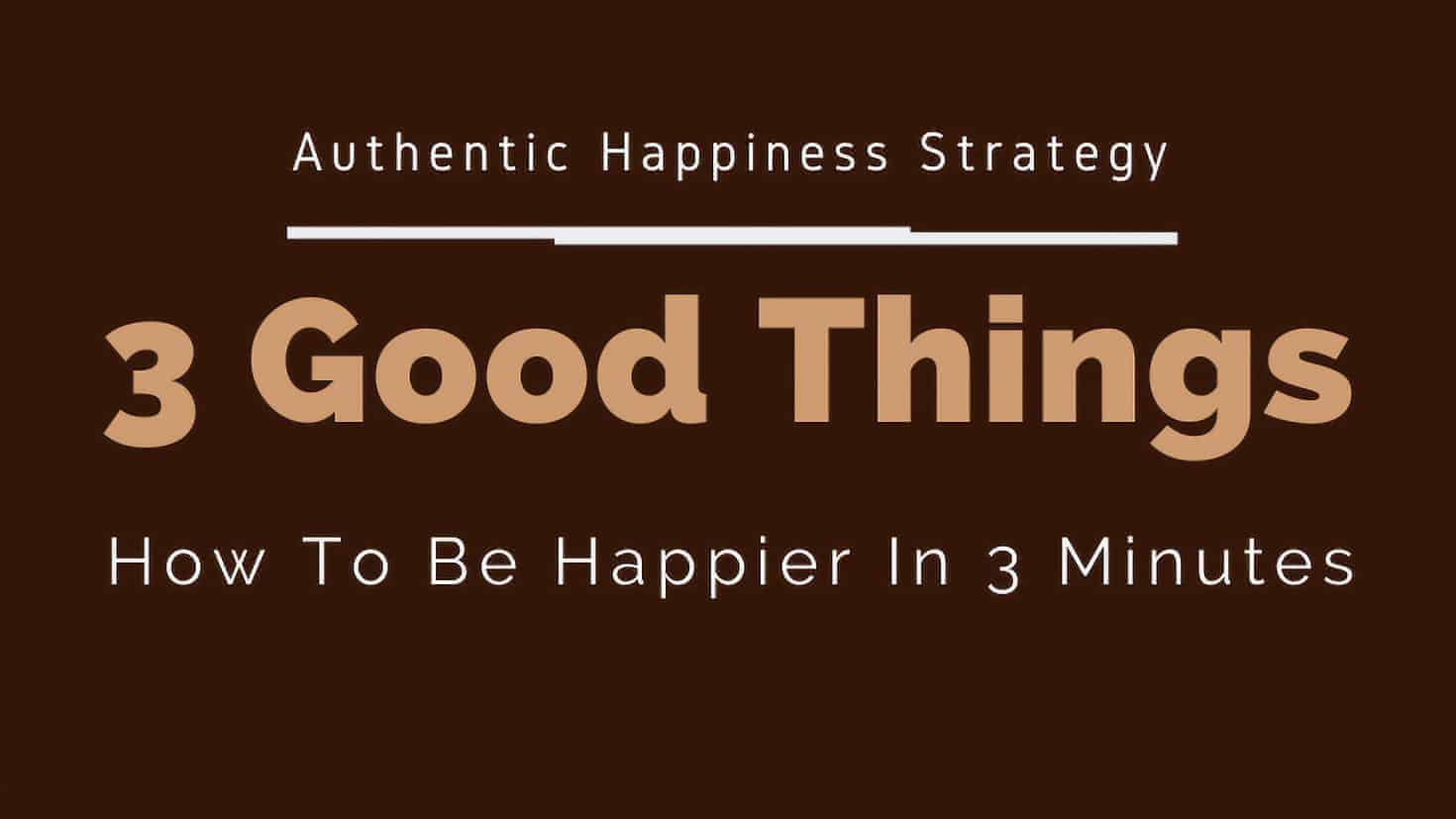 Three-Good-Things-For-Happiness