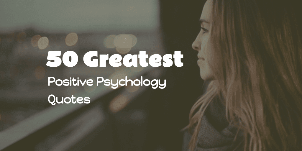 Citaten Over Stress : 50 greatest positive psychology quotes