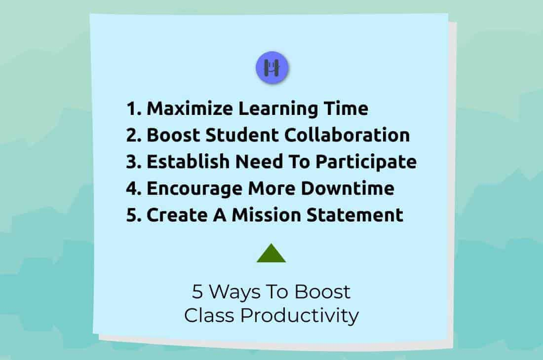 5 ways to boost class productivity