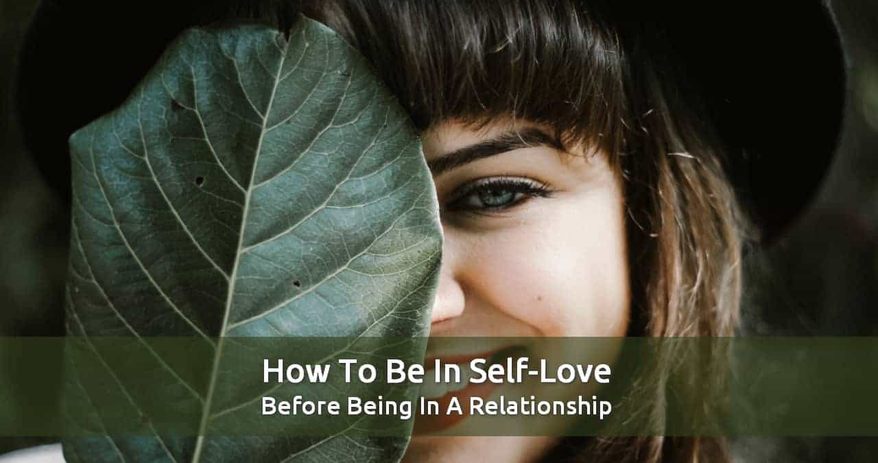 How To Be In Self-Love Before Being In A Relationship