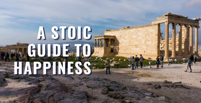 Are Stoics Happy: 7 Strategies From Stoicism For Happiness