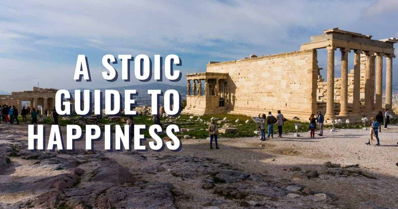 Stoic Guide To Happiness