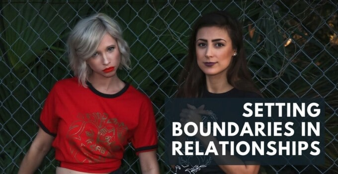 How To Set These Six Boundaries In Relationships