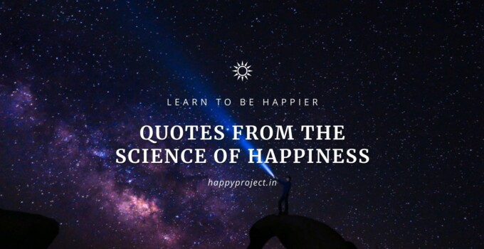 35 Motivational Quotes From Science of Happiness
